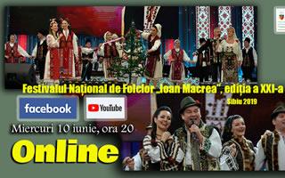 """Recitaluri ale invitaților Festivalului Național de Folclor """"Ioan Macrea"""", ediția 2019 oferite publicului online"""